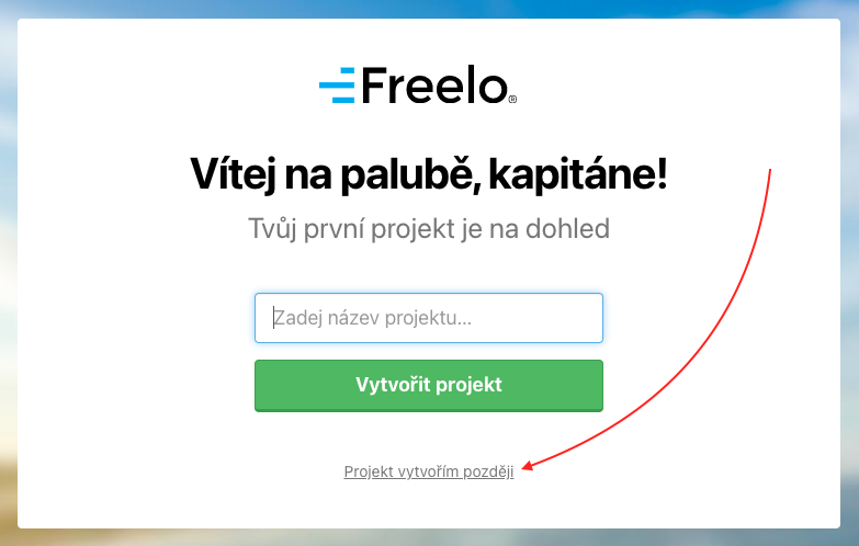 Pokračuj na vytvoření nového projektu nebo přejdi rovnou do Freela.